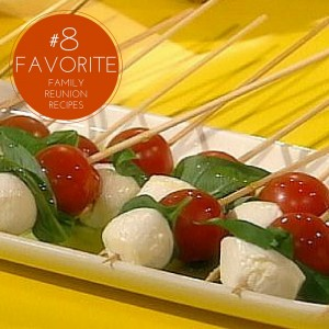 caprese on a stick is one of our favorite family reunion recipes