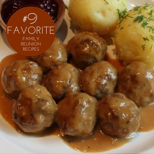 Swedish meatballs is one of our favorite family reunion recipes