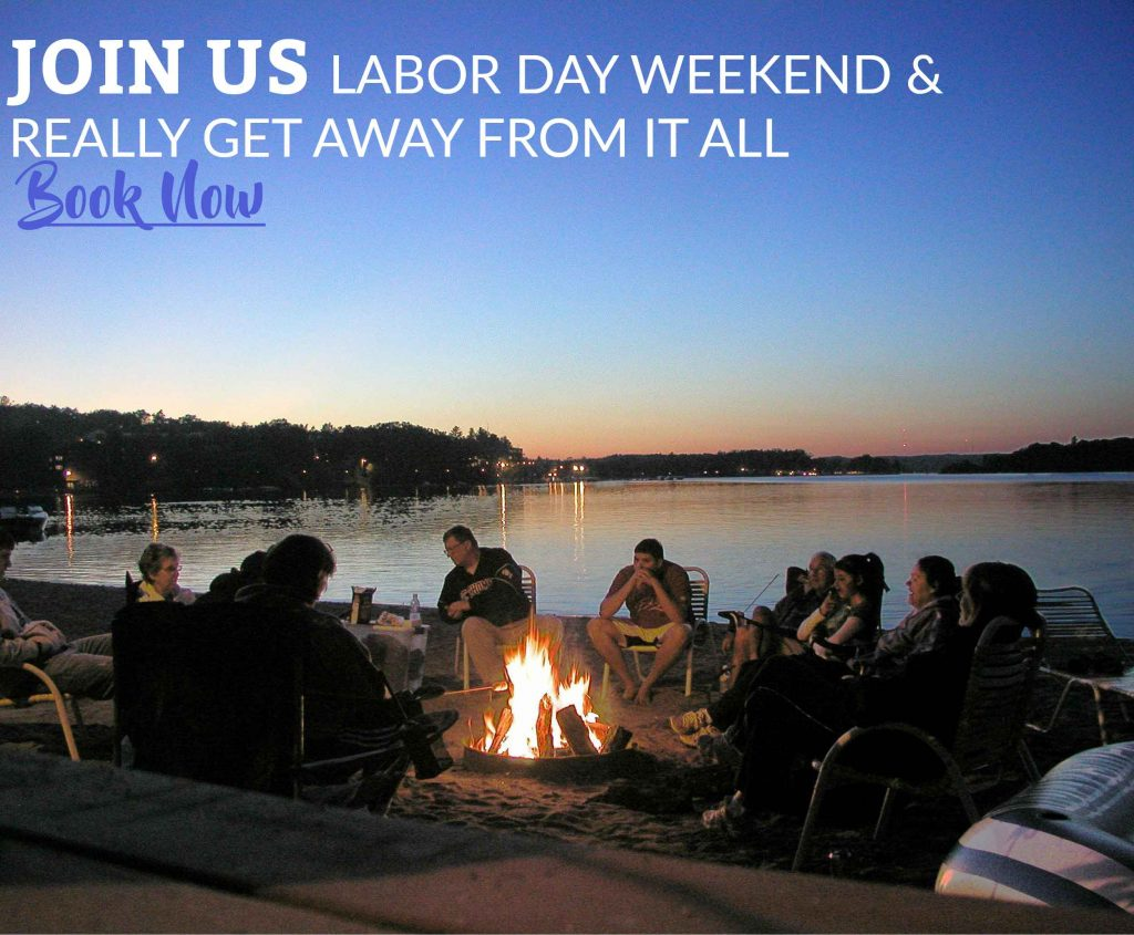 Join us Labor Day Weekend and Really Get Away From It All