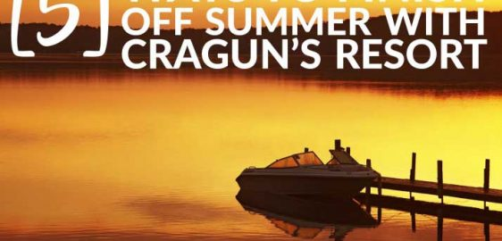 Five Ways to Finish Off Summer with Cragun's Resort