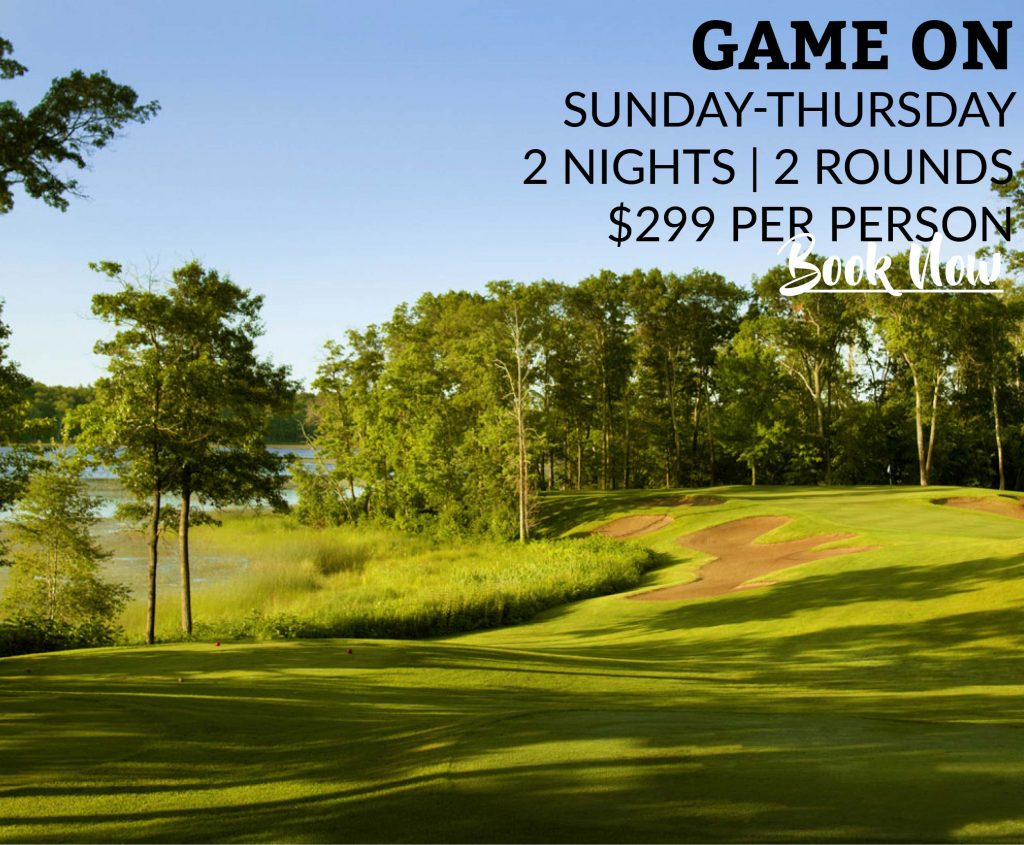 Game On Sunday-Thursday 2 Nights, 2 Rounds $299 Per Person