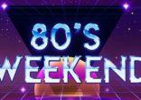 Fall Fun 80's Weekends
